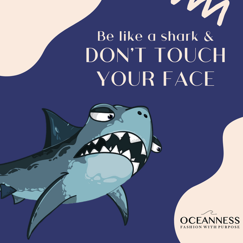 Be like a shark and don't touch your face
