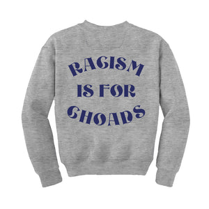 Racism Is For Choads Grey Crew Neck Sweatshirt