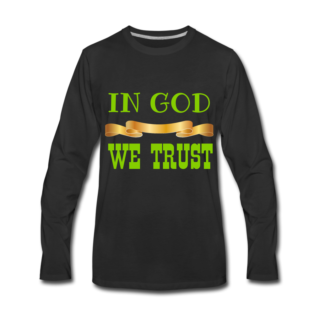 IN GOD WE TRUST COLLECTION Men's Premium Long Sleeve T-Shirt - black