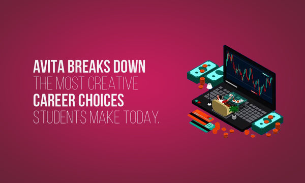 AVITA breaks down the Most Creative Career Choices students make today