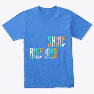 RISE AND SHINE Triblend tshirt