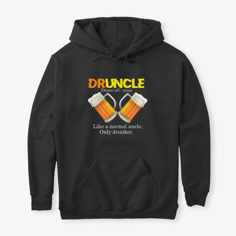 Druncle Definition Like A Normal Uncle HOODIE