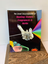 Load image into Gallery viewer, The Great Encyclopedia of Healing Stones, Fragrances & Herbs