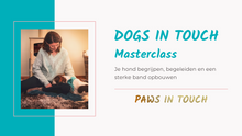 Afbeelding in Gallery-weergave laden, Dogs in Touch - Masterclass