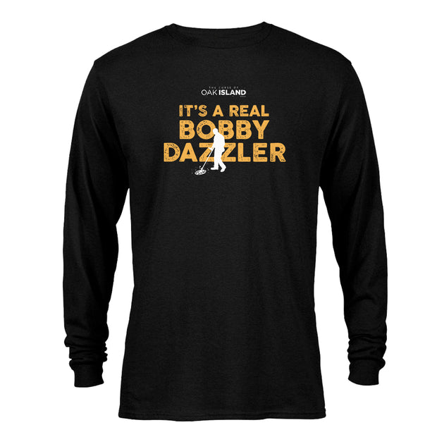 The Curse of Oak Island It's a Real Bobby Dazzler Long Sleeve T-Shirt