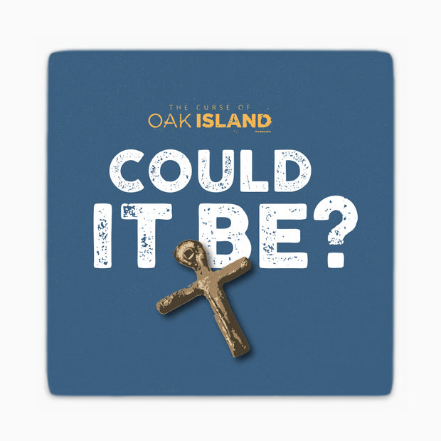 The Curse of Oak Island Could it Be? Coasters - Set of 4