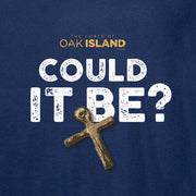 The Curse of Oak Island Could it Be? Long Sleeve T-Shirt