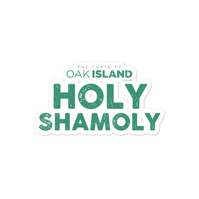 The Curse of Oak Island Holy Shamoly Die Cut Sticker