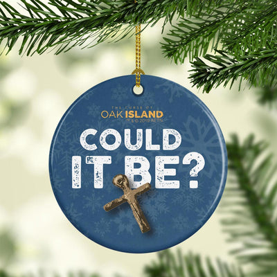 The Curse of Oak Island Could It Be? Double-Sided Ornament