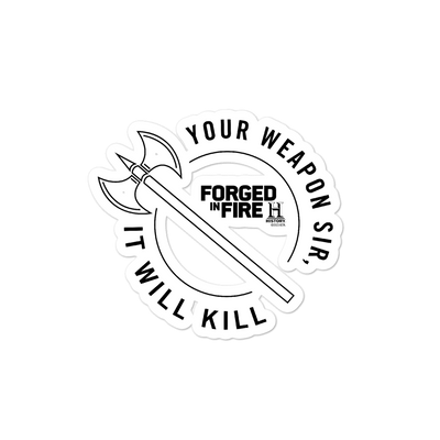 Forged in Fire It Will Kill Axe Die Cut Sticker