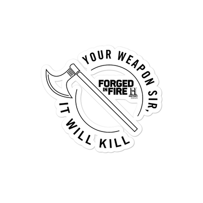 Forged in Fire It Will Kill Crest Axe Die Cut Sticker