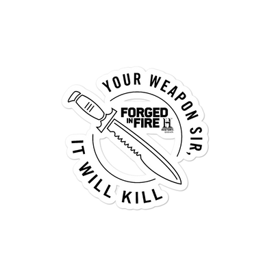 Forged in Fire It Will Kill Knife Die Cut Sticker