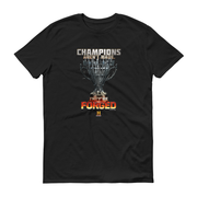 Forged in Fire Aren't Made They're Forged Adult Short Sleeve T-Shirt