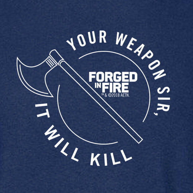 HISTORY Forged in Fire Series It Will Kill Crest Axe Long Sleeve T-Shirt