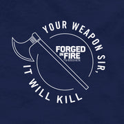 HISTORY Forged in Fire Series It Will Kill Crest Axe Men's Short Sleeve T-Shirt