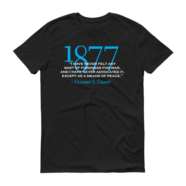 Ulysses S. Grant Fondness For War Quote Adult Short Sleeve T-Shirt
