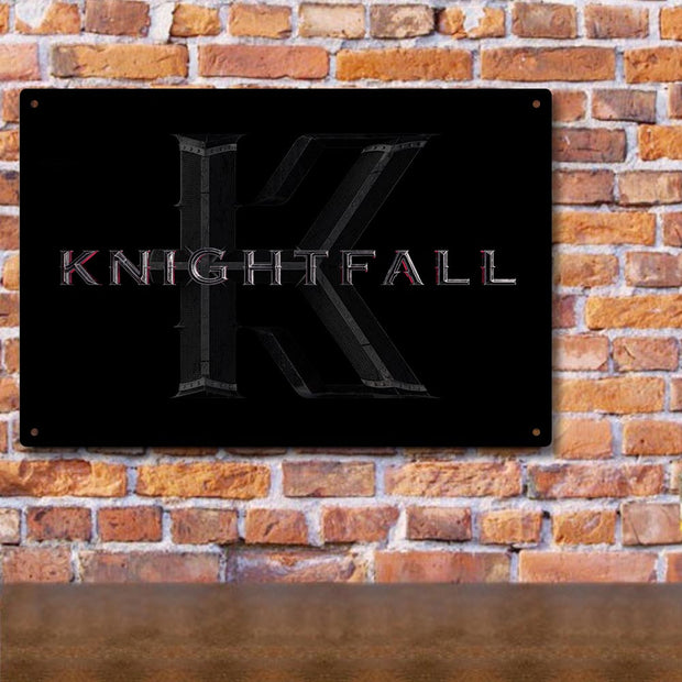 Knightfall Metal Sign