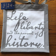 Life, Liberty, and the Pursuit of History Tote Bag