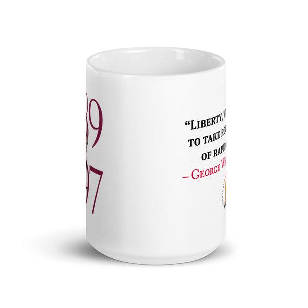 George Washington Liberty When It Begins To Take Root White Mug