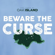 The Curse of Oak Island Beware the Curse Long Sleeve T-Shirt