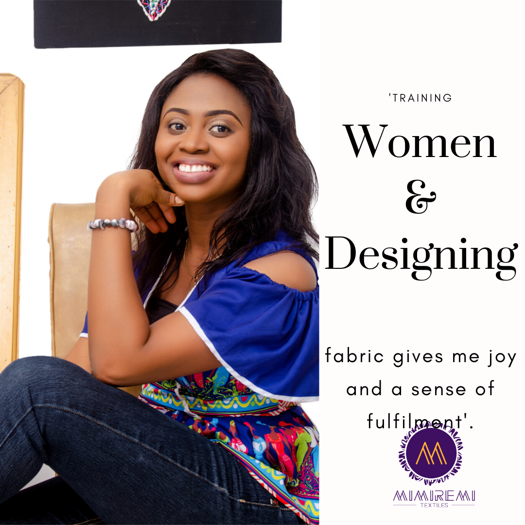'I ENJOY TRAINING WOMEN AND DESIGNING'-Aderonke Jaiyeola, Head of Design team, Mimiremi Textiles.