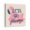 Let's Go Flamingo Canvas