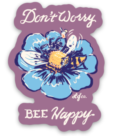 Don't Worry. Bee Happy.