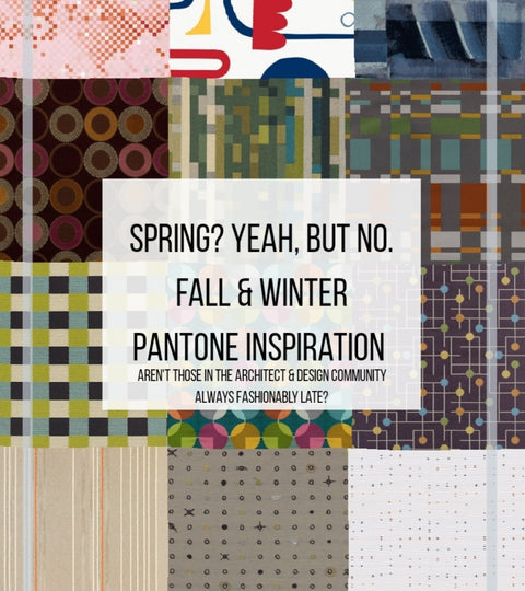 Spring? Yeah, but no. Fall & Winter Pantone Inspiration