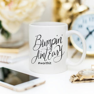 Bumpin Aint Easy Mug, New Mom Gift, Mom Coffee