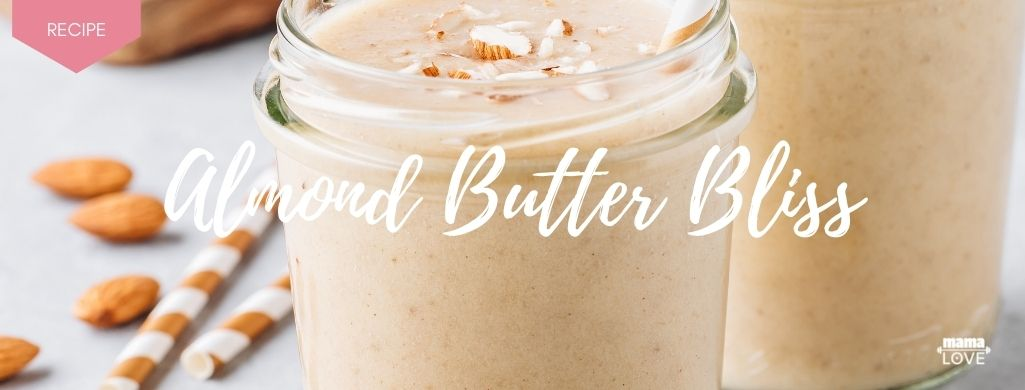 almond butter bliss smoothie to boost breast milk and support muscle recovery