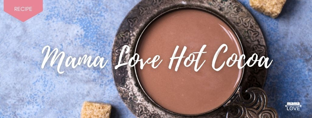 mama love hot cocoa recipe to boost breast milk and support muscle recovery
