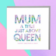 Mum A Title Just Above Queen Mother's Day Card - Lola Design Ltd