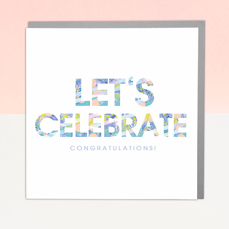 Let's Celebrate Congratulations Card - Lola Design Ltd