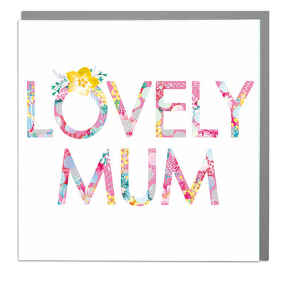 Lovely Mum Card - Lola Design Ltd