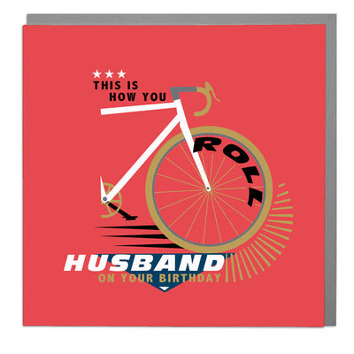 This Is How You Roll Husband Birthday Card - Lola Design Ltd