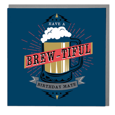 Have A Brew-tiful Birthday Mate Card - Lola Design Ltd
