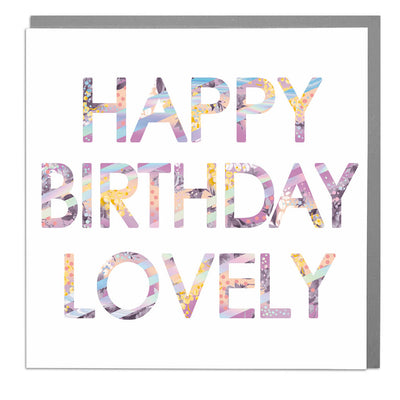 Happy Birthday Lovely Card - Lola Design Ltd