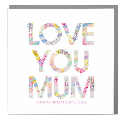 Love You Mum Mother's Day Card - Lola Design Ltd