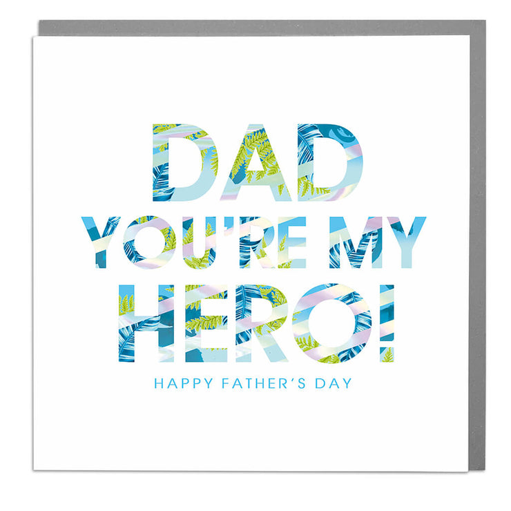 Dad - You're My Hero Father's Day Card - Lola Design Ltd