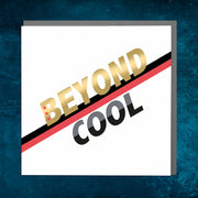 Beyond Cool Card - Lola Design Ltd