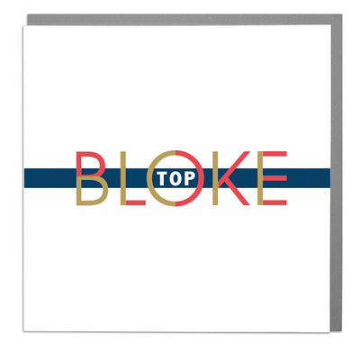 Top Bloke Card - Lola Design Ltd