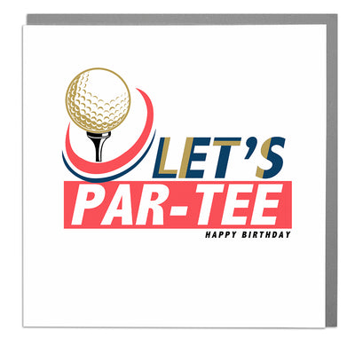 Let's Par-Tee Birthday Card - Lola Design Ltd
