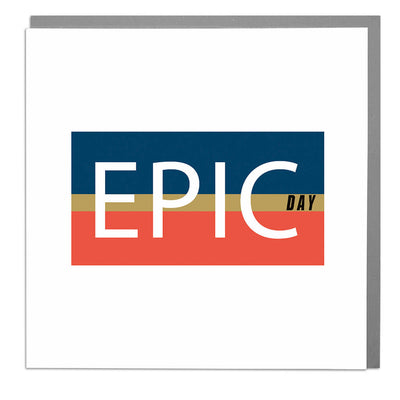 Epic Day Card - Lola Design Ltd
