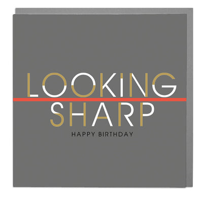 Looking Sharp Birthday Card - Lola Design Ltd