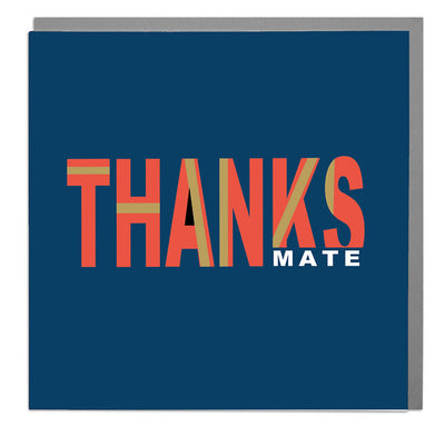 Thanks Mate Card - Lola Design Ltd