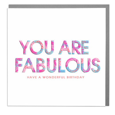 You Are Fabulous Birthday Card - Lola Design Ltd