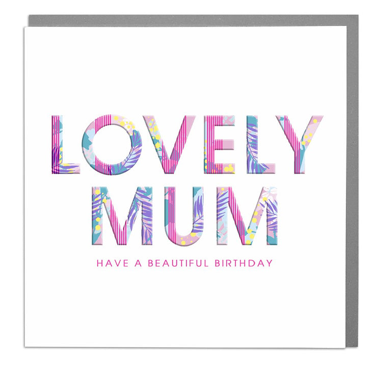 Lovely Mum Birthday Card - Lola Design Ltd