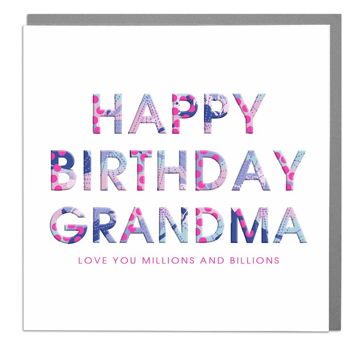 Love You Millions & Billions Grandma Birthday Card - Lola Design Ltd