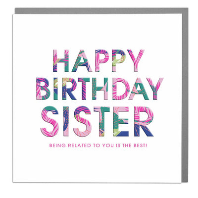 Being Related To you Is The Best Sister Birthday Card - Lola Design Ltd