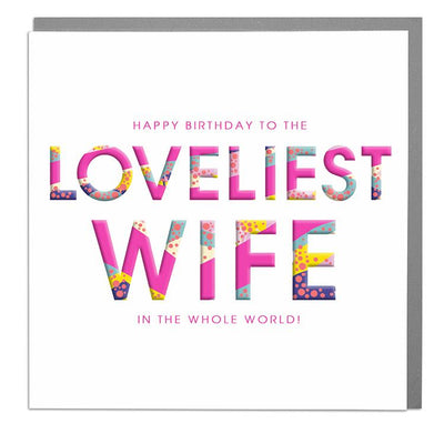 Lovliest Wife Birthday Card - Lola Design Ltd